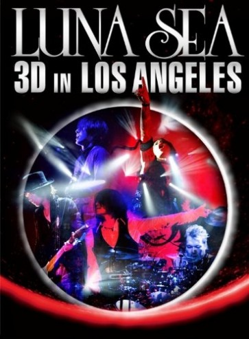 LUNA SEA - 3D in LOS ANGELES