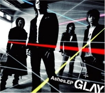 GLAY - Ashes.EP (Limited Edition)