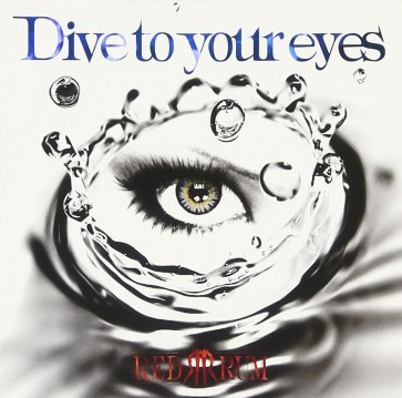 REDRUM - Dive to your eyes (Regular Edition)