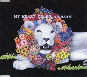 L'Arc~en~Ciel - My Heart Draws a Dream
