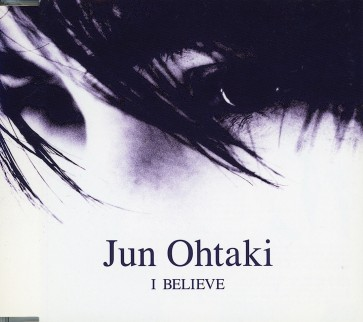 大滝純(Otaki Jun) - I BELIEVE