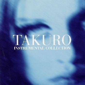 TAKURO - INSTRUMENTAL COLLECTION
