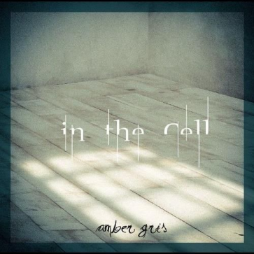 amber gris - in the Cell (Type B)