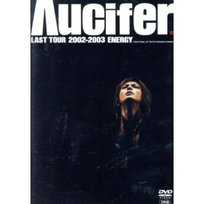 Λucifer - LAST TOUR 2002-2003 ENERGY TOUR FINAL AT TOKYO KOKUSAI FORUM