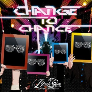 Black Gene For the Next Scene - CHANGE TO CHANCE (Type A)