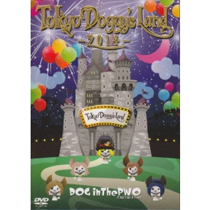 DOG inThePWO - Tokyo Doggy's Land -2014- (Limited Edition)