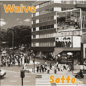 Waive - Sotto・・・