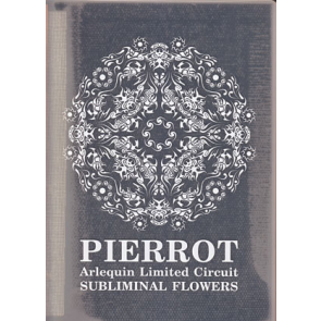 PIERROT - Arlequin Limited Circuit SUBLIMINAL FLOWERS
