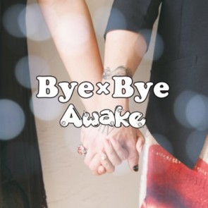 Awake - Bye×Bye (Regular Edition)