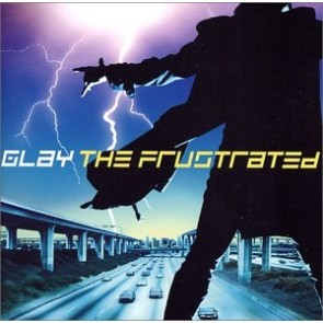 GLAY - THE FRUSTRATED (Limited Edition)