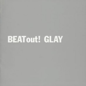 GLAY - BEAT out!