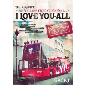 GACKT - THE GRAFFITI ~ATTACK OF THE'YELLOW FRIED CHICKENz'IN EUROPE~