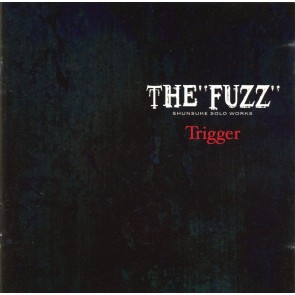 the FUZZ - Trigger