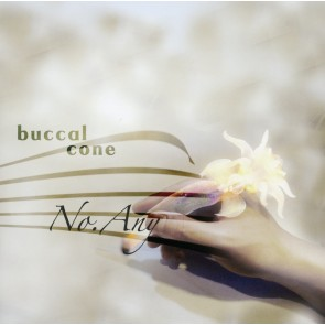 buccal cone - No.Any