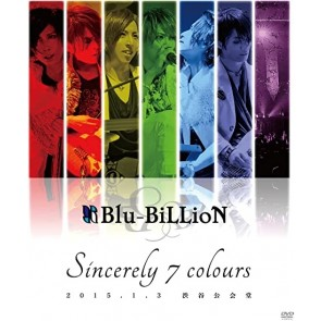 Blu-BiLLioN - 「Sincerely 7 colours」2015.1.3 渋谷公会堂 (Limited Edition)