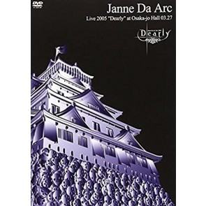 Janne Da Arc - Live 2005 'Dealrly'.at Osaka-jo HALL 03.27