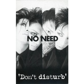 NO NEED - Don't disturb